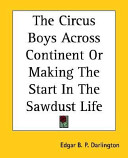 The Circus Boys Across Continent Or Making The Start In The Sawdust Life
