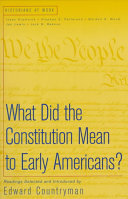 What Did the Constitution Mean To Early Americans