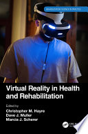 Virtual Reality in Health and Rehabilitation