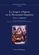 La imagen religiosa en la monarquía hispánica
