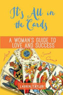 It s All in the Cards  A Woman s Guide to Love and Success