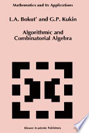 Algorithmic and Combinatorial Algebra