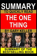 Summary to Quickly Read The ONE Thing by Gary Keller
