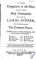 A New Companion To The Alter Sic For The Holy Communion Of Our Lord S Supper Collected From The Holy Scriptures And Taken From The Writings Of Bp Kenn And Others Etc