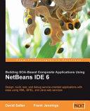 Building SOA based Composite Applications Using NetBeans IDE 6 Book