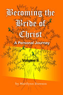 Becoming the Bride of Christ: Volume Two