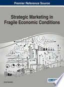 Strategic Marketing in Fragile Economic Conditions