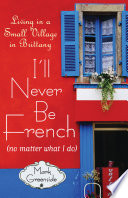I ll Never Be French  no Matter what I Do