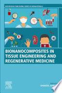 Bionanocomposites in Tissue Engineering and Regenerative Medicine Book