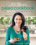 Juli Bauer's Paleo Cookbook: Over 100 Gluten-Free Recipes to ...