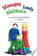 """Managing Family Meltdown: The Low Arousal Approach and Autism"" by Linda Woodcock, Andrew Mcdonnell, Andrea Page"