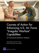 Courses of Action for Enhancing U S  Air Force  irregular Warfare  Capabilities