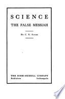 Science: the False Messiah