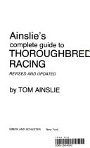 Ainslie s Complete Guide to Thoroughbred Racing