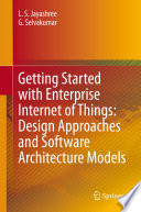 Getting Started with Enterprise Internet of Things  Design Approaches and Software Architecture Models