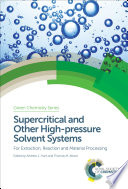Supercritical and Other High pressure Solvent Systems