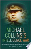 Michael Collins s Intelligence War