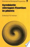 Symbiotic Nitrogen Fixation in Plants