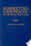 Marketing Chiropractic To Medical Practices Book
