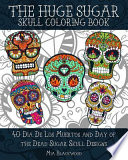 The Huge Sugar Skull Coloring Book