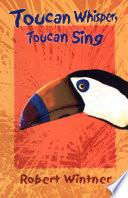 Toucan Whisper  Toucan Sing Book