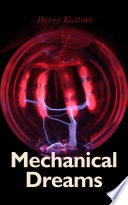 Mechanical Dreams Online Book