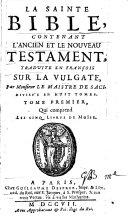 La Sainte Bible, contenant l'A. et le N. T.