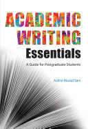 Academic Writing Essentials  A Guide for Postgraduate Students  UUM Press