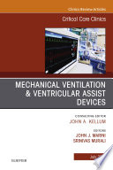 Mechanical Ventilation/Ventricular Assist Devices, An Issue of Critical Care Clinics, E-Book