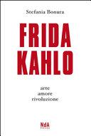 Frida Kahlo. Arte, amore, rivoluzione