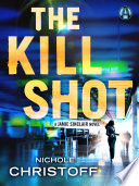 Read Online The Kill Shot For Free