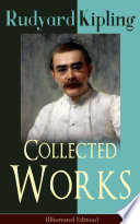 Collected Works of Rudyard Kipling  Illustrated Edition