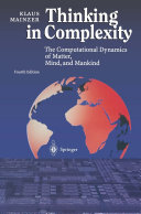Thinking in Complexity: The Computational Dynamics of Matter, Mind, ...