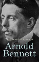 Pdf The Complete Works of Arnold Bennett