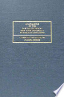 A Catalogue of the Law Collection at New York University  : With Selected Annotations