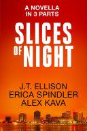 Slices of Night