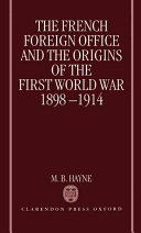 The French Foreign Office and the Origins of the First World War  1898 1914