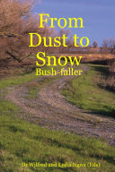 From Dust to Snow