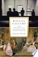 Rogues' gallery : the rise (and occasional fall) of art dealers, the hidden players in the history o