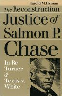 The Reconstruction Justice of Salmon P  Chase