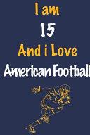 I Am 15 And i Love American Football