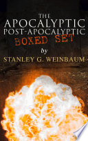 The Apocalyptic   Post Apocalyptic Boxed Set by Stanley G  Weinbaum