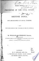 The New Procedure of the Civil Courts of British India