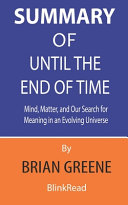 Summary Of Until The End Of Time By Brian Greene