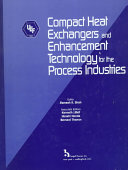 Compact Heat Exchangers and Enhancement Technology for the Process Industries