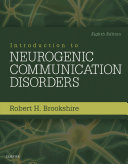 Introduction to Neurogenic Communication Disorders   E Book