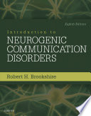 """""""Introduction to Neurogenic Communication Disorders E-Book"""" by Robert H. Brookshire, Malcolm R. McNeil"""