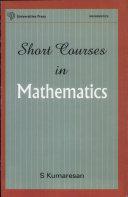 Short Courses in Mathematics