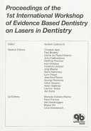 Proceedings of the 1st International Workshop of Evidence Based Dentistry on Lasers in Dentistry