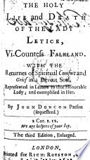 The returnes of spiritual comfort and grief in a devout soul represented     to the Lady Letice  Vi Countess Falkland and exemplified in the holy life     of the said     Lady     By J  D
